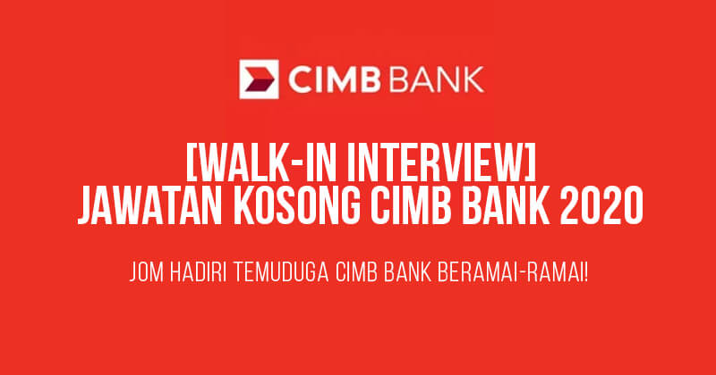 Post image for [Walk-in Interview] Jawatan Kosong CIMB Bank 2020