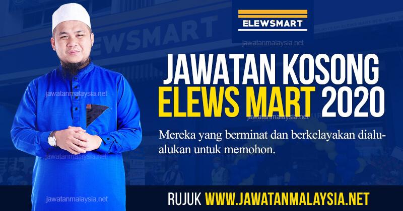 Post image for Jawatan Kosong Elews Mart Sdn Bhd 2020